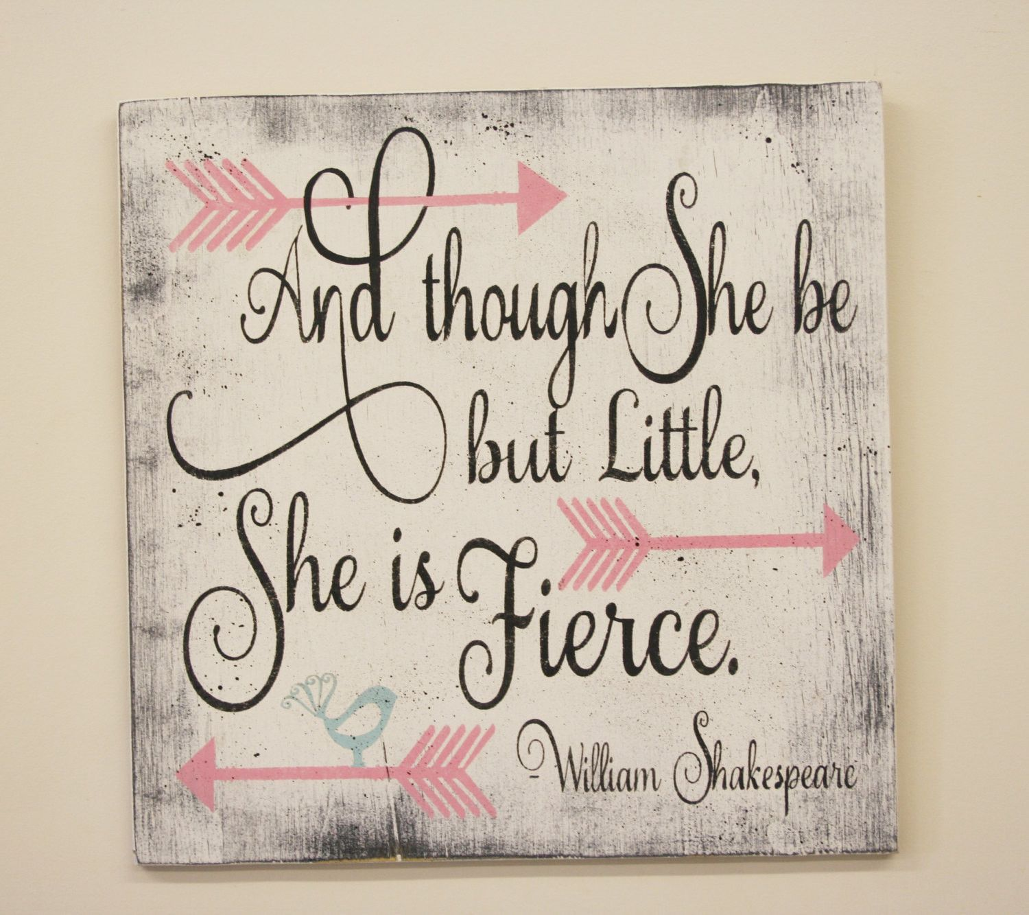 And Though She Be But Little She Is Fierce Wood Sign Girls Nursery