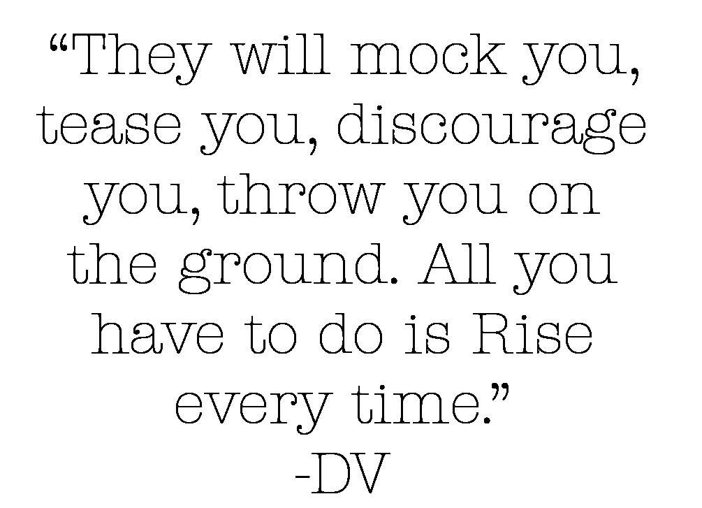 Rise every time.