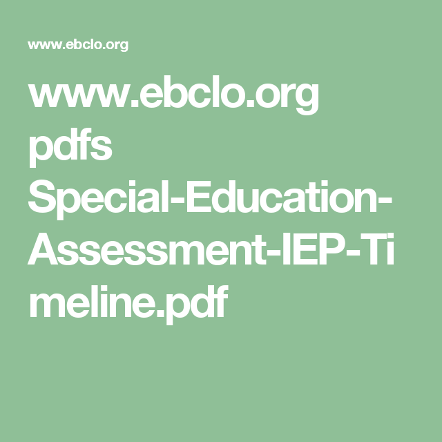 www.ebclo.org pdfs Special-Education-Assessment-IEP-Timeline.pdf