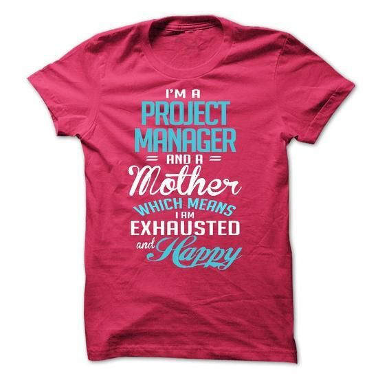 I am a PROJECT MANAGER and a mother T Shirts, Hoodies Sweatshirts. Check price ==► http://store.customtshirts.xyz/go.php?u=https://www.sunfrog.com/LifeStyle/I-am-a-PROJECT-MANAGER-and-a-mother.html?41382