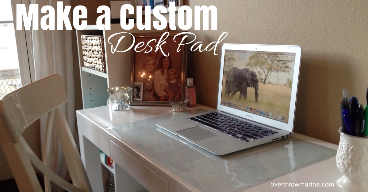 Genial Make A Custom Desk Pad. Any Size! Any Design! Itu0027s Simple And Easy