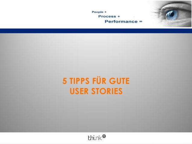 5 TIPPS FÜR GUTE USER STORIES | Tipps, Think