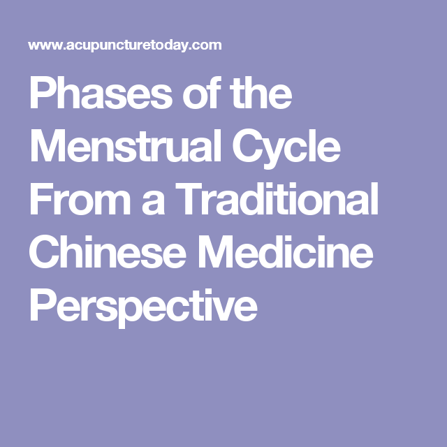 Phases of the Menstrual Cycle From a Traditional Chinese Medicine Perspective