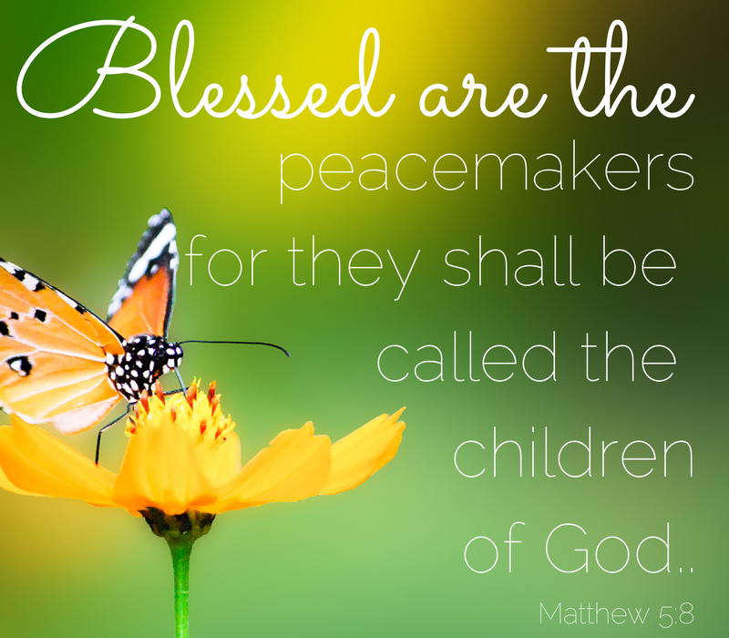 """Blessed are the peacemakers for they shall be called ..."