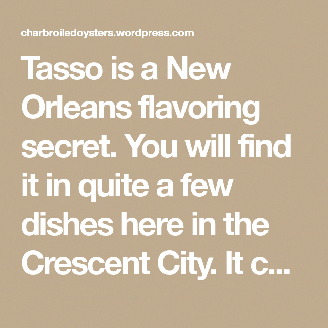 Photo of Tasso is a New Orleans flavoring secret. You will find it in quite a few dishes …