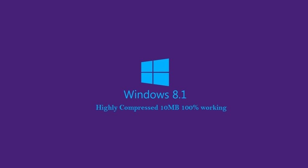 Windows 8 1 Highly Compressed 10mb Iso Full Download Windows 8