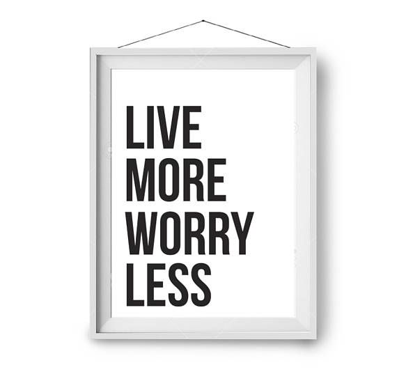 Live more worry less art motivational poster scandinavian art quote print wall