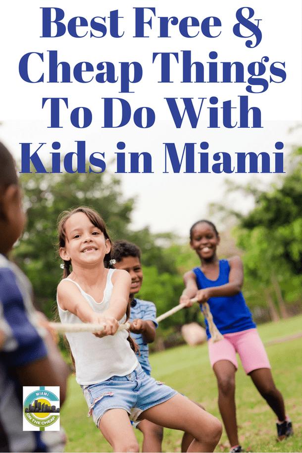 Miami On The Cheap >> Cheap Fun With Kids Miami On The Cheap Miami And South Florida