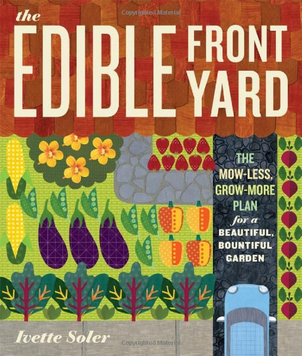 Excellent book by the lovely Ivette Soler on reforming your front yard into an edible oasis.