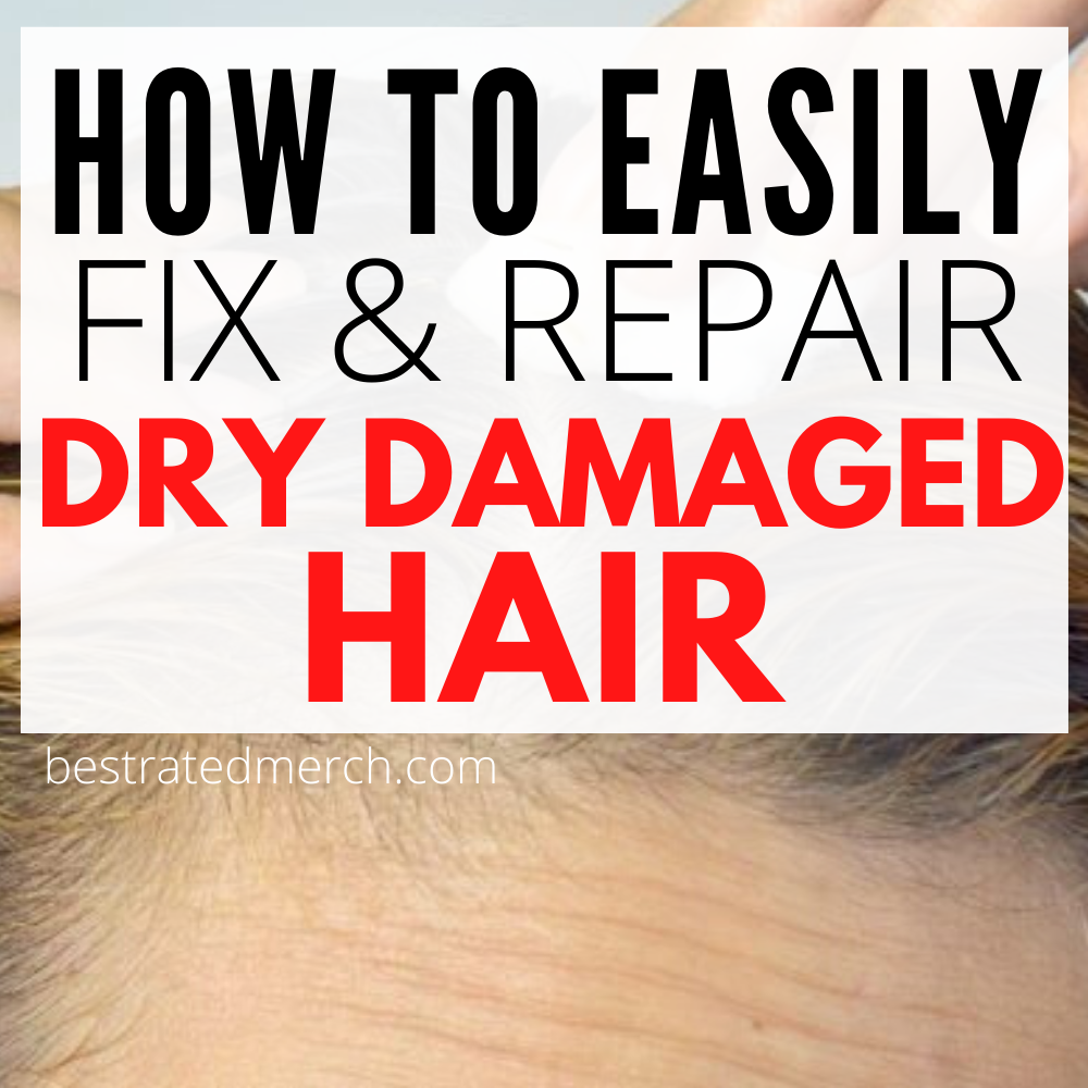 How to Fix and Repair Dry Damaged Hair at Home | 1