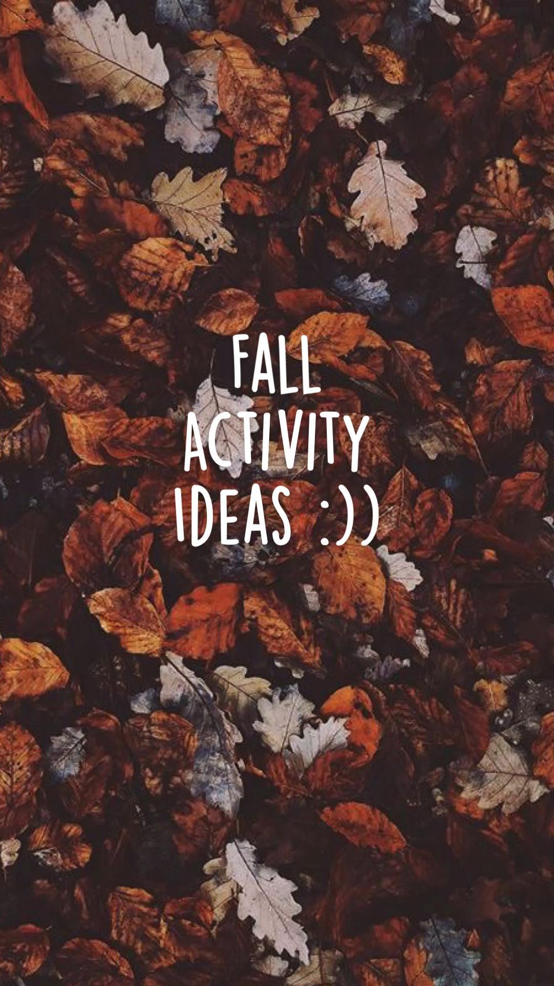 Fall  Activity  Ideas :))