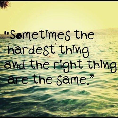 Doing The Right Thing Can Be Hard Im Sorry For Me And Who I Am I