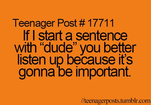 Duuude!! Lol so me