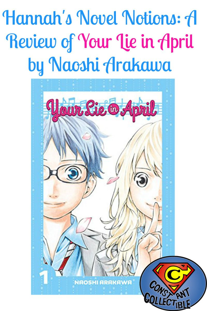 Hannah's Novel Notions A Review of Your Lie in April by