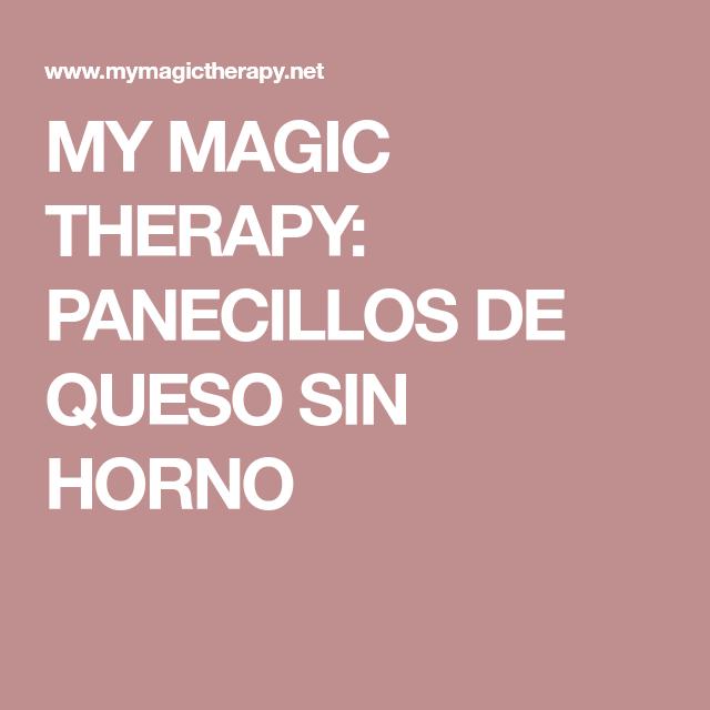 MY MAGIC THERAPY: PANECILLOS DE QUESO SIN HORNO