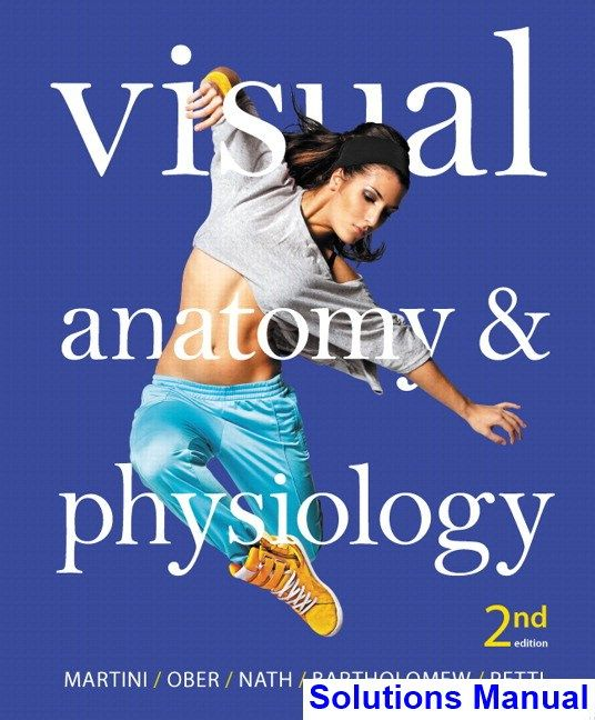 Visual Anatomy and Physiology 2nd Edition Martini Solutions Manual ...