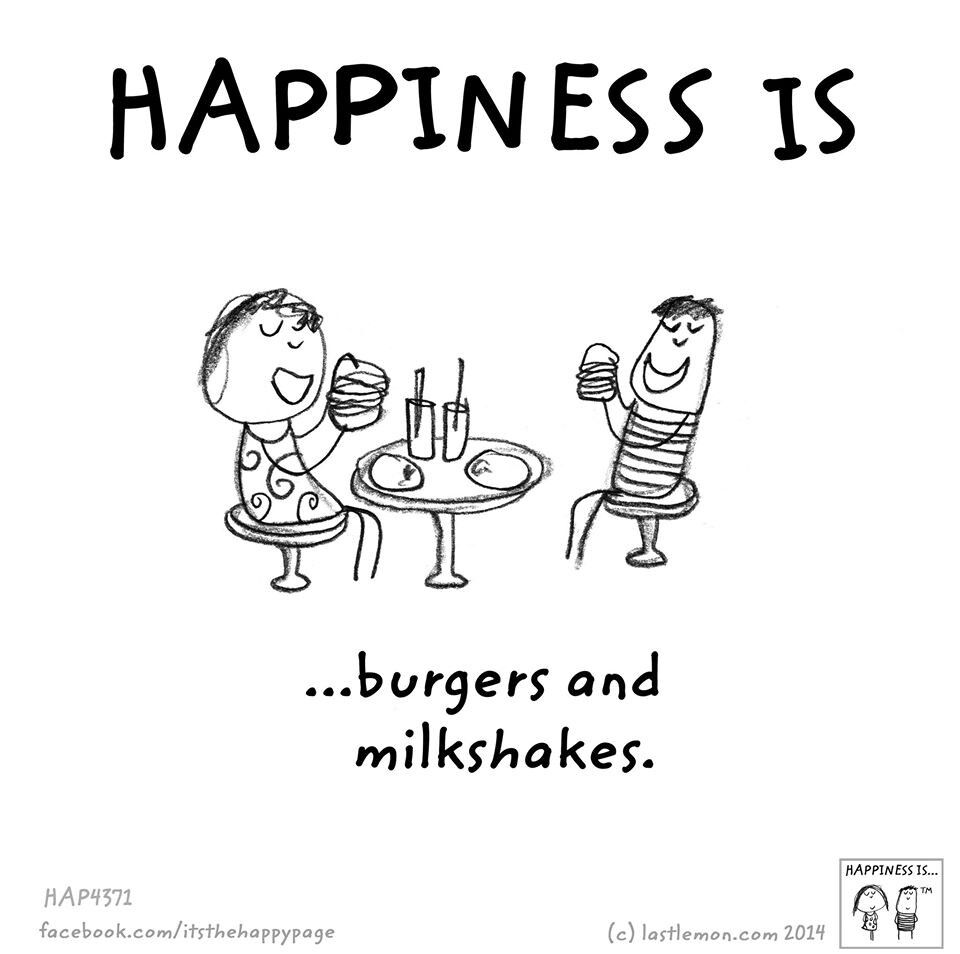 Happiness Is Burgers And Milkshakes Happy Quotes Milkshake Quotes Happy Thoughts