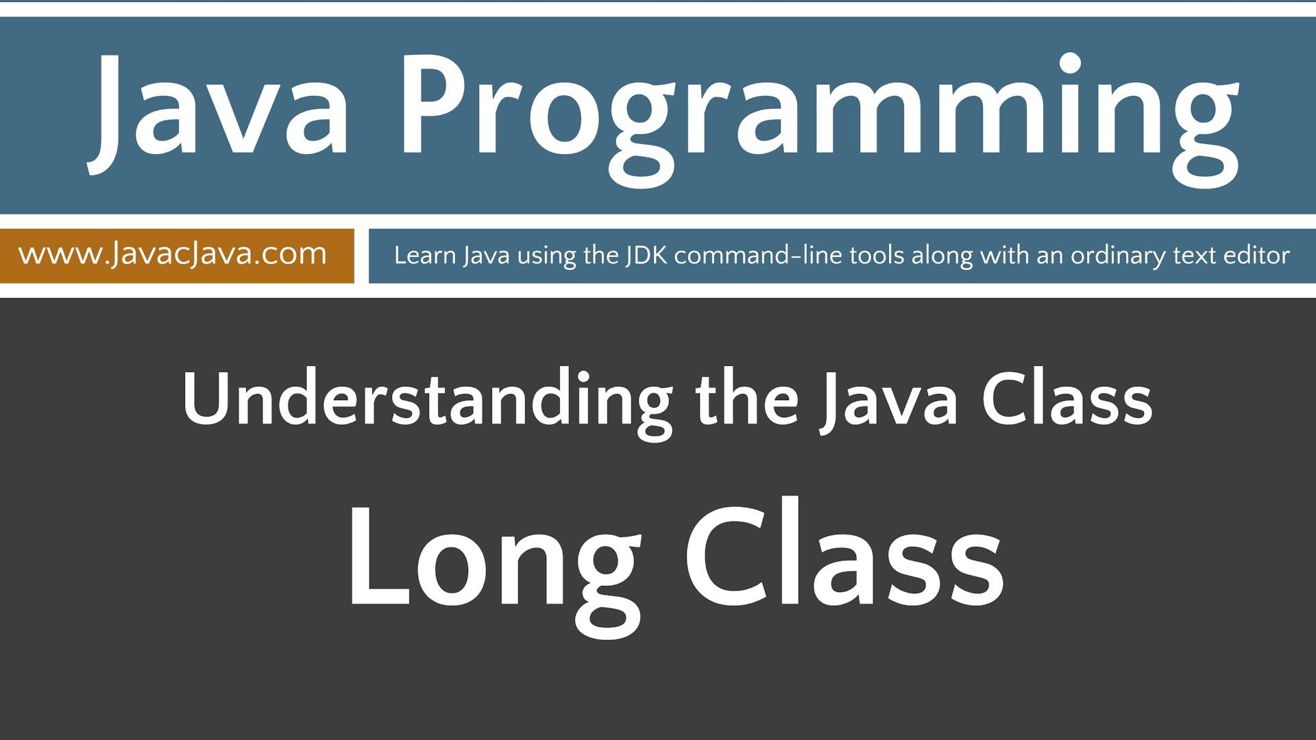 Learn java programming long class tutorial with images