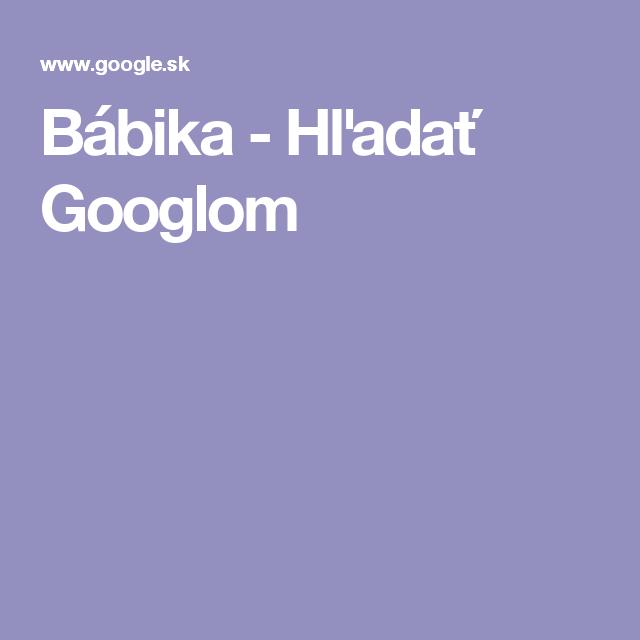 Bábika - Hľadať Googlom