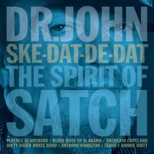 "Dr. John pays tribute to the late, great Louis ""Satch"" Armstrong with ""Ske-Dat-De Dat... The Spirit Of Satch"" at propermusic.com"