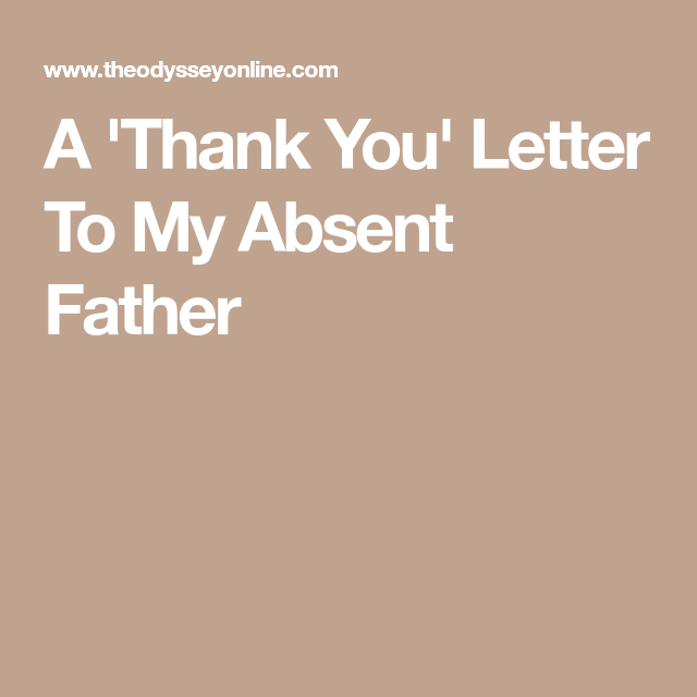A 'Thank You' Letter To My Absent Father | Dad gifts