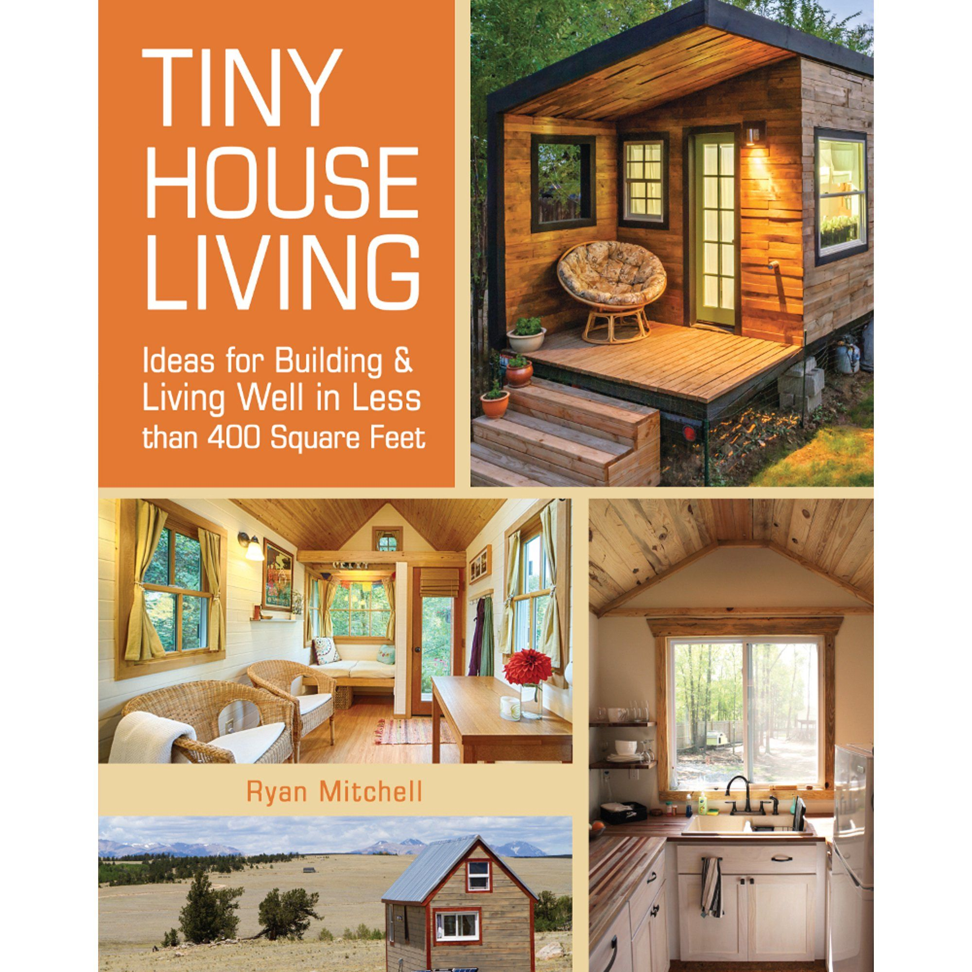 Tiny House Living: Ideas for Building and Living W