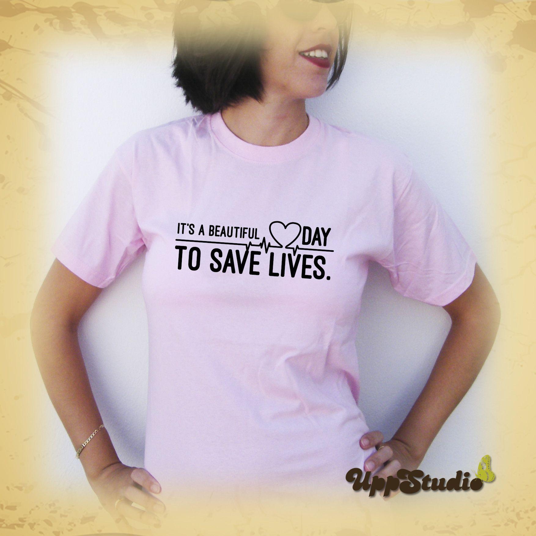 Camiseta de Anatomía de Grey It\'s A Beautiful Day To Safe Lifes ...