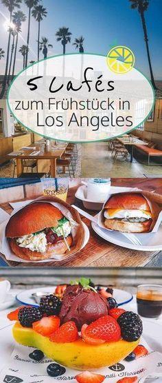5 Cafés in Los Angeles zum Frühstück und Brunch #essentialsforcamping
