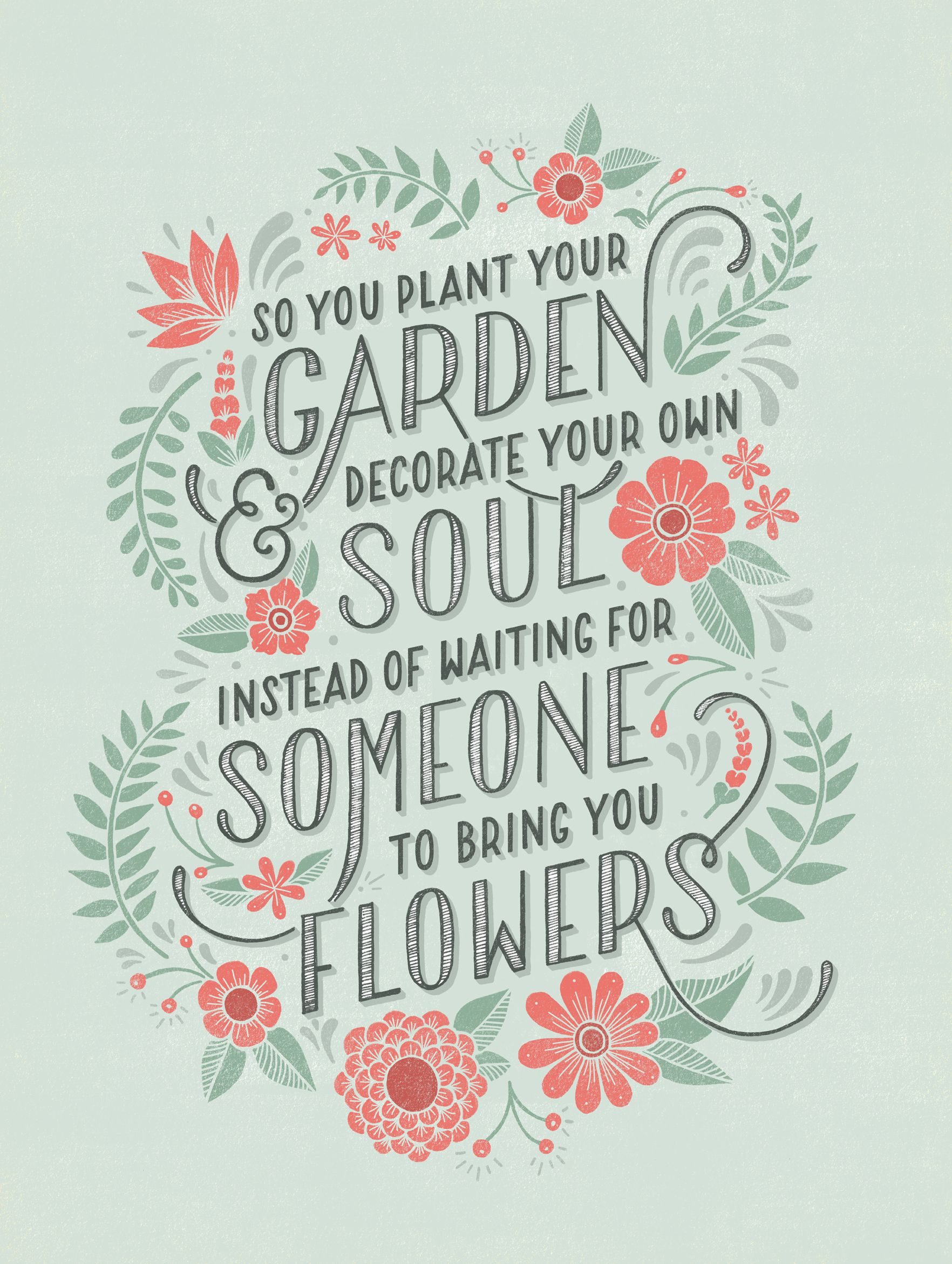So you plant your garden decorate you soul insted for Garden design quotations