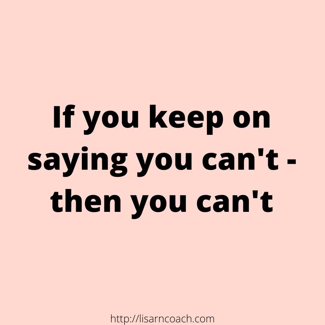 Stop saying you can't
