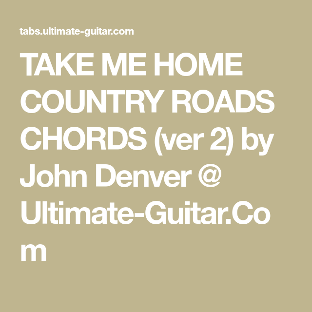 Take Me Home Country Roads Chords Ver 2 By John Denver Ultimate