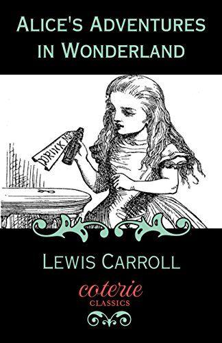 Alice S Adventures In Wonderland Coterie Classics With F