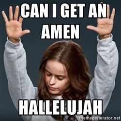 orange is the new black - Can I get an AMEN Hallelujah ... Hallelujah Meme