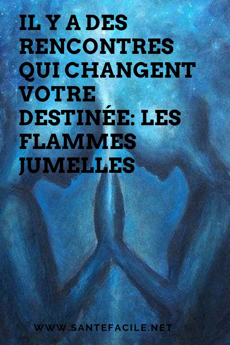 Il Y A Des Rencontres Qui Changent Votre Destinee Les Flammes Jumelles Flamme Jumelle Jumelles