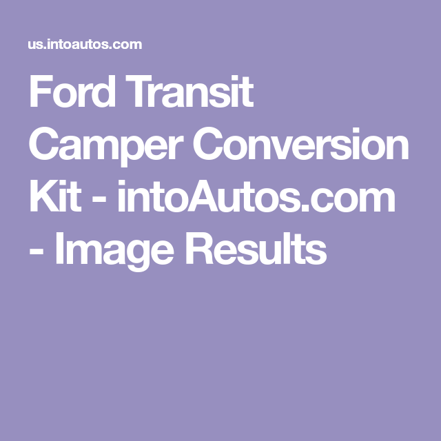 2016 Used Ford Transit Connect Campervan Class B In: Ford Transit Camper Conversion Kit