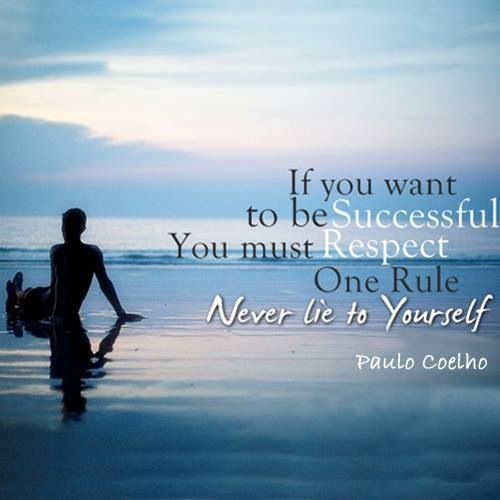 Paulo Coelho Quotes Life Lessons: Never Lie To Yourself -Paulo Coelho