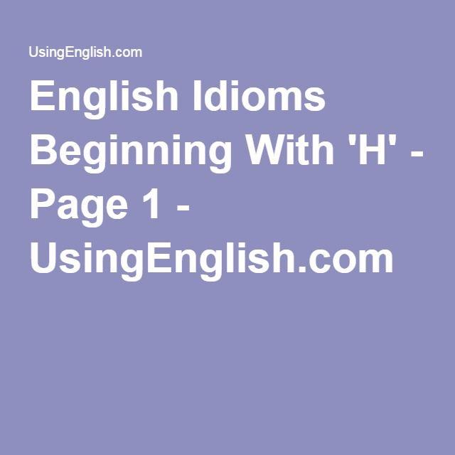 English Idioms Beginning With 'H' - Page 1 - UsingEnglish.com