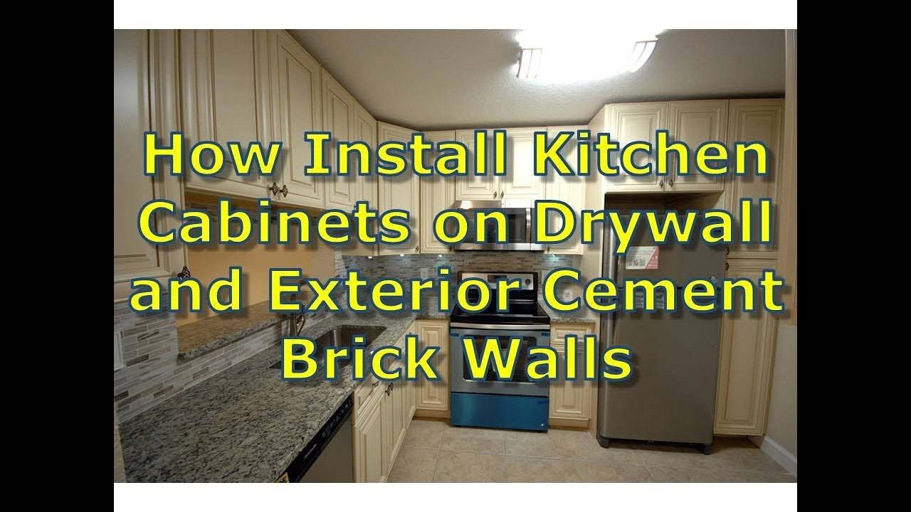 How To Install Kitchen Cabinets On Interior Stud Walls And Exterior Cement Brick Walls Youtu Installing Cabinets Installing Kitchen Cabinets Kitchen Cabinets