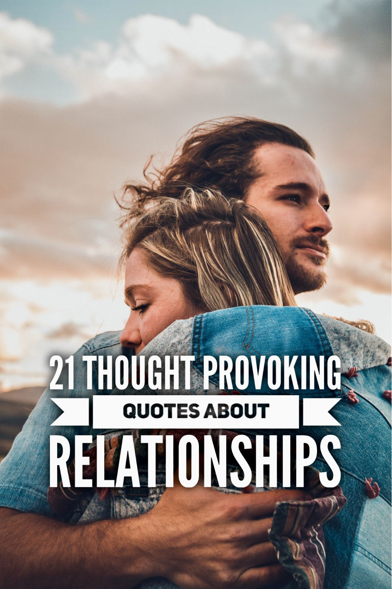 21 Thought Provoking Quotes About Relationships Inspirational