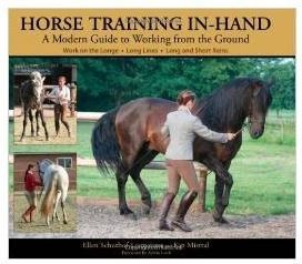 Horse Training In Hand:A Modern Guide to Working From the Ground