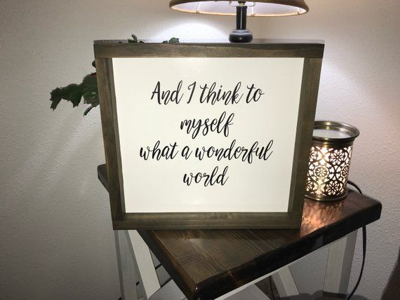 And I Think To Myself What A Wonderful World Framed Wood Sign