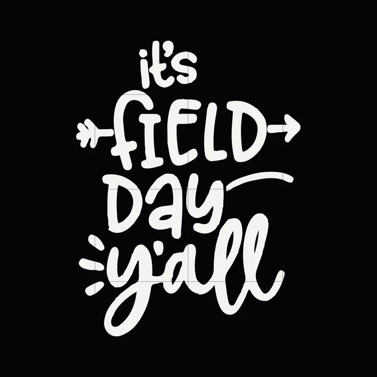 It S Field Day Y All Svg Dxf Eps Png Digital File Field Day It Field Day
