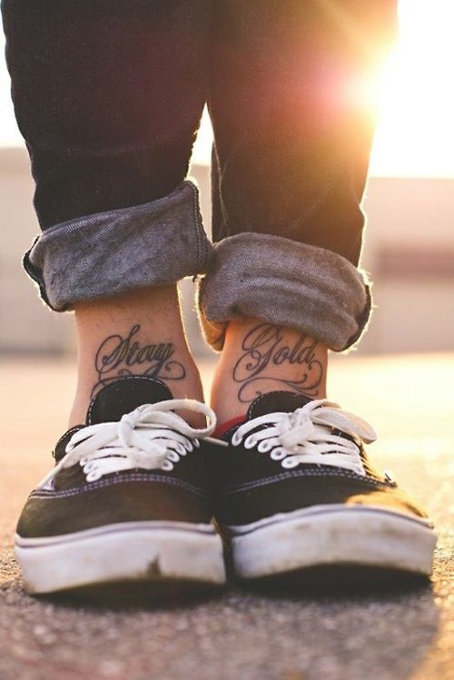 Front Ankle Writing Tattoo Stay Gold Tattoo Literary Tattoos Gold Tattoo