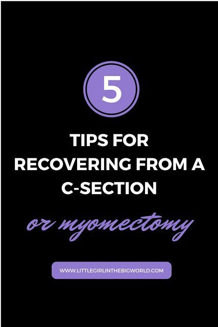 Recovering from a C-Section or Myomectomy | C section ...