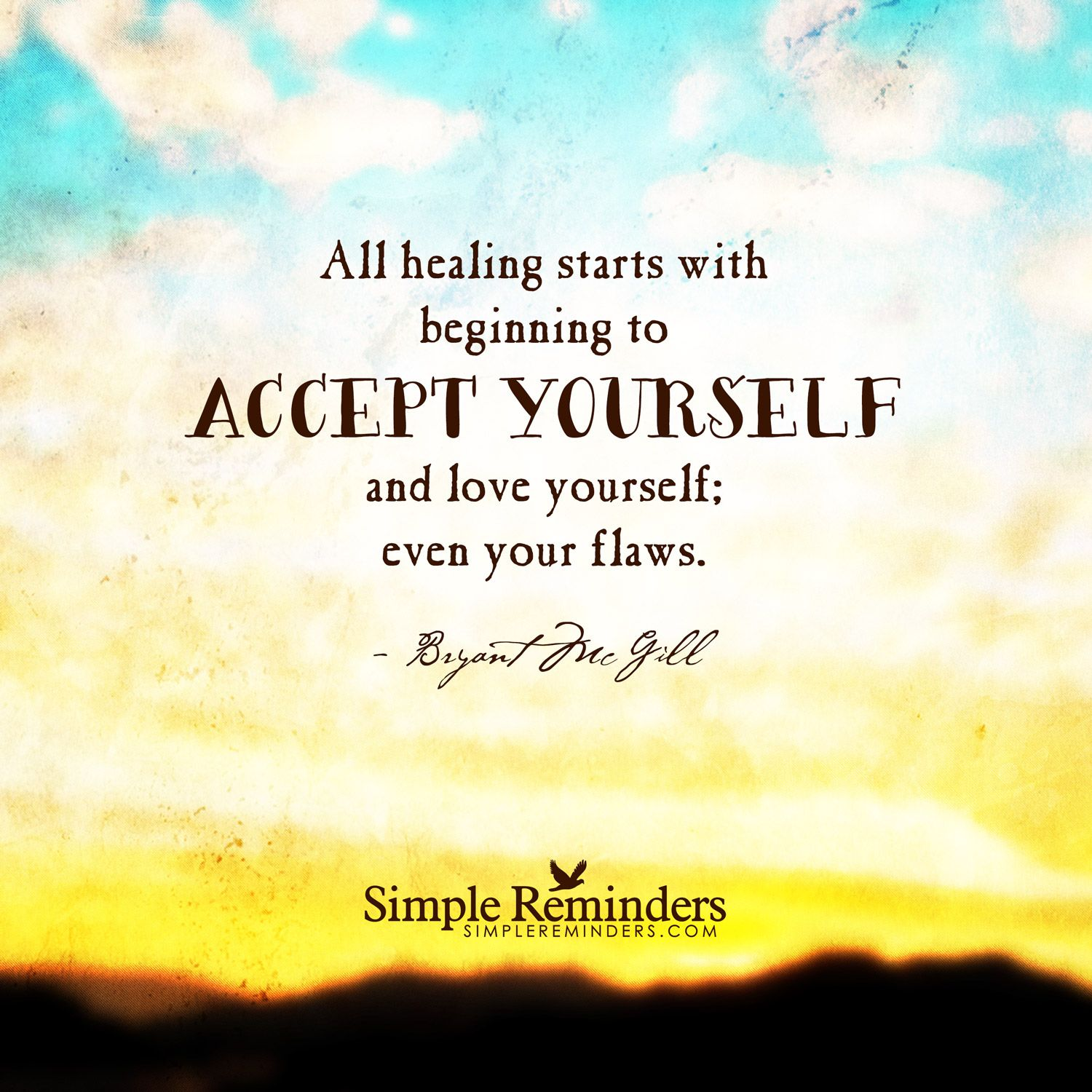 Bon All Healing Starts With Beginning To Accept Yourself And Love Yourself;  Even Your Flaws.