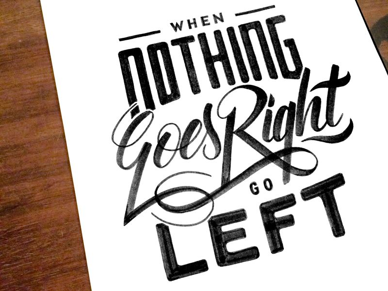 Project365 #23 When nothing goes Right ... Go Left!