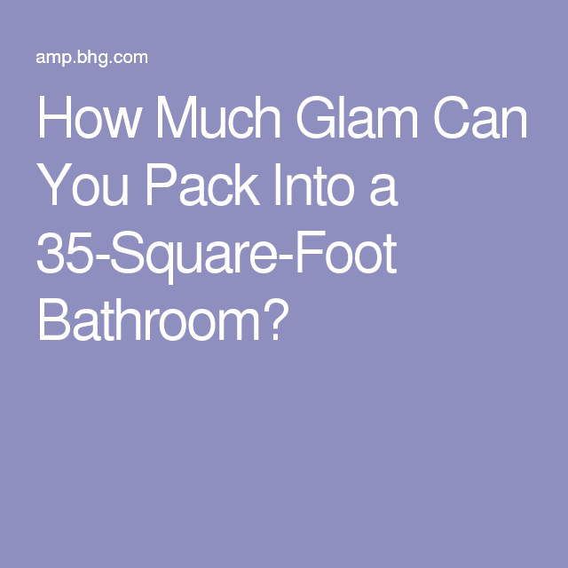 How Much Glam Can You Pack Into a 35-Square-Foot Bathroom ...