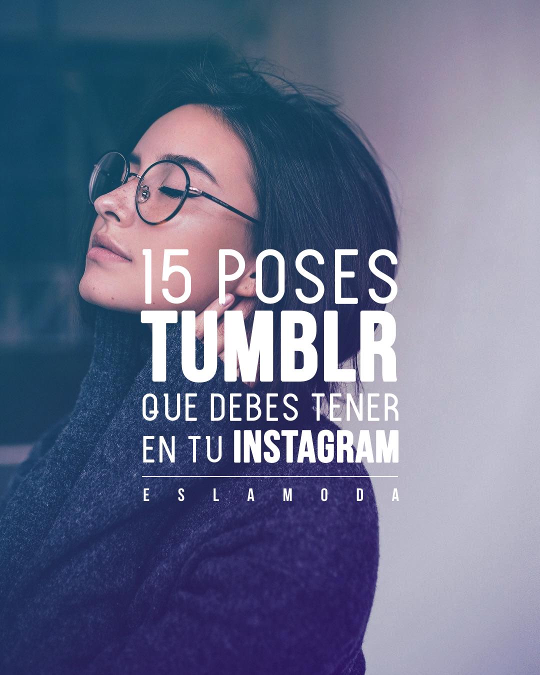 15 Poses Tumblr Que Debes Tener En Tu Instagram Fotos
