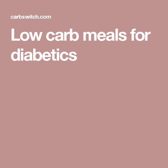 Low carb meals for diabetics | No carb diets, Low carb ...