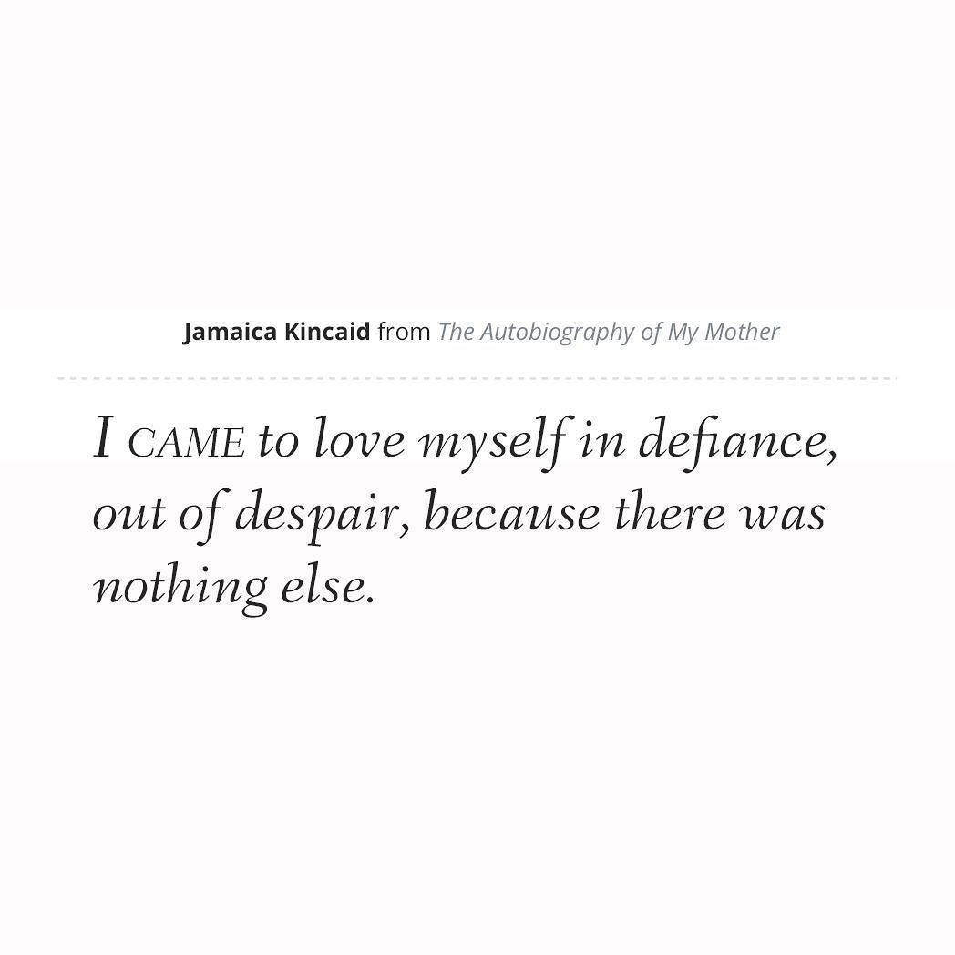 Quote Jamaica Kincaid From The Autobiography Of My Mother Lit Jamaicakincaid Theautobiographyofmymother Word Inspirational Women Essay Ap